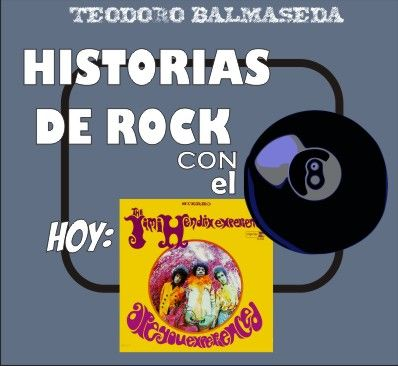 Historias de Rock con el 8: The Jimi Hendrix Experience - Are you experienced ? (HR8)
