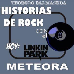 Historias de Rock con el 8: Linkin Park-Meteora